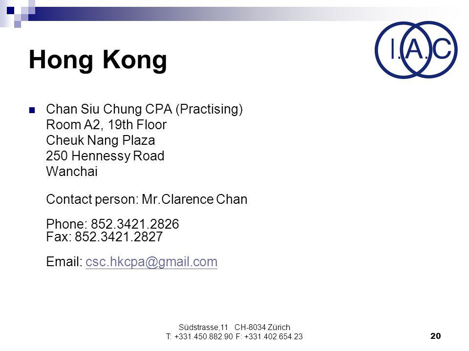 Südstrasse,11 CH-8034 Zürich T: +331.450.882.90 F: +331.402.654.2320 Hong Kong Chan Siu Chung CPA (Practising) Room A2, 19th Floor Cheuk Nang Plaza 25