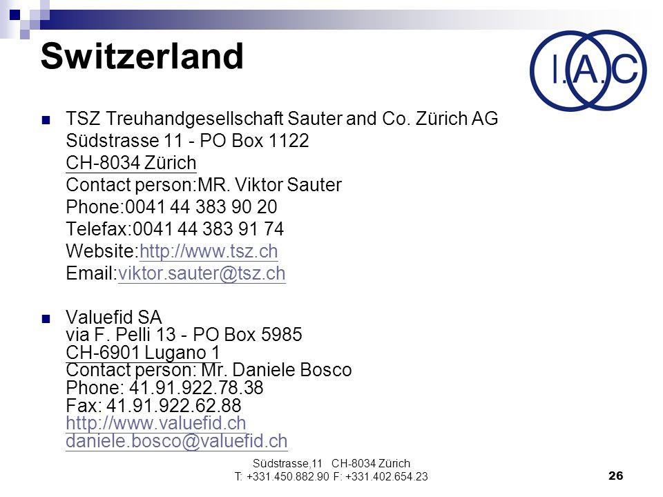 Südstrasse,11 CH-8034 Zürich T: +331.450.882.90 F: +331.402.654.2326 Switzerland TSZ Treuhandgesellschaft Sauter and Co.