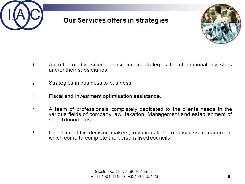 Südstrasse,11 CH-8034 Zürich T: +331.450.882.90 F: +331.402.654.239 At the Heart of the Profession The Members daily deal with : Account control, management control, Management indicators, Budgeting, Daily accounting, Monthly or quarterly reporting Year accounts, Consolidated accounts, IT assistance, Payroll and social management.