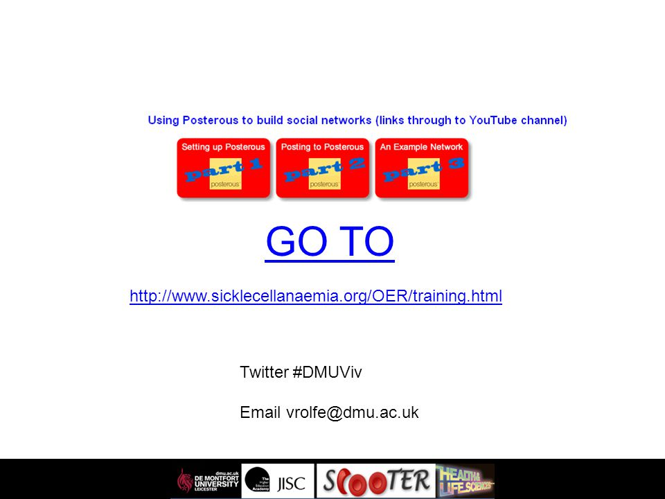Twitter #DMUViv Email vrolfe@dmu.ac.uk GO TO http://www.sicklecellanaemia.org/OER/training.html