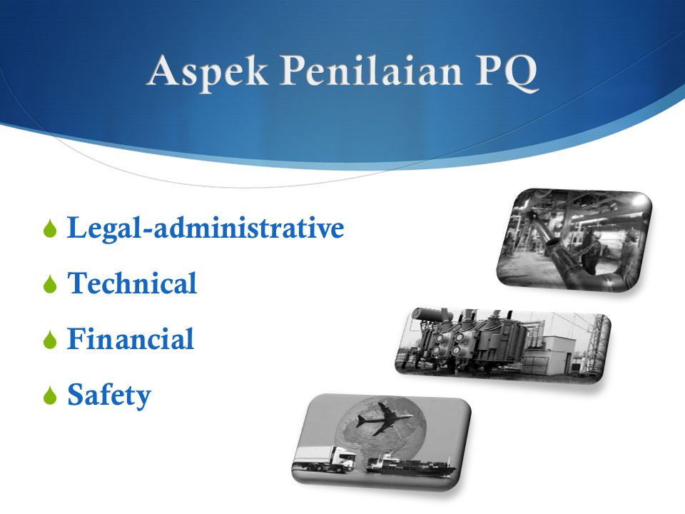  Legal-administrative  Technical  Financial  Safety