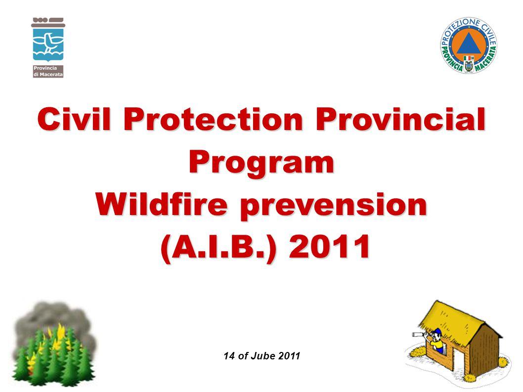 Civil Protection Provincial Program Wildfire prevension (A.I.B.) 2011 (A.I.B.) 2011 14 of Jube 2011