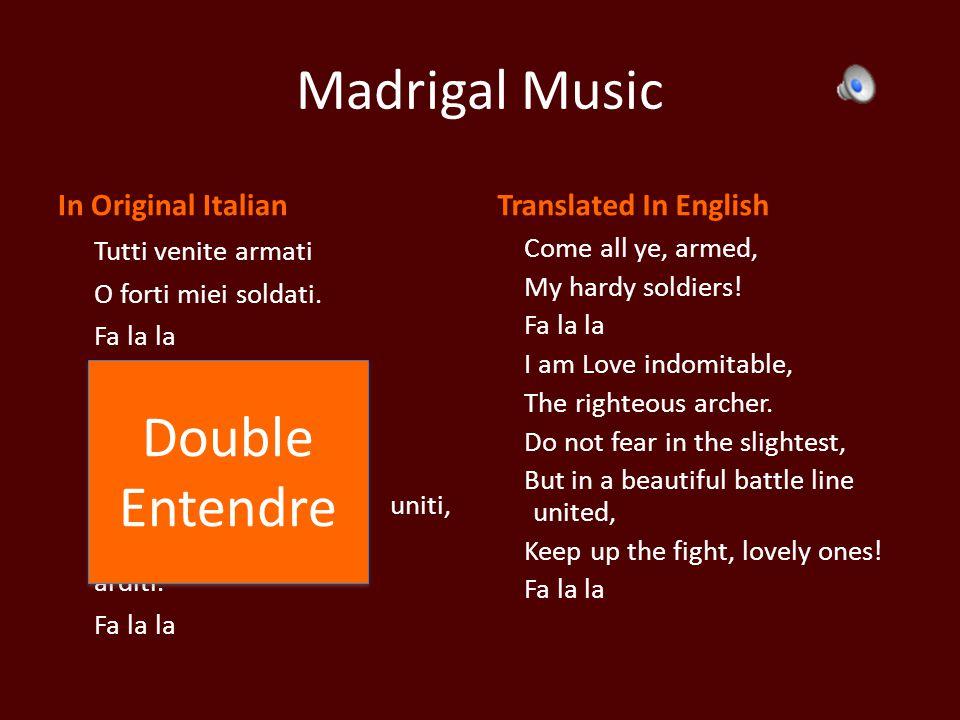 Madrigal Music In Original Italian Tutti venite armati O forti miei soldati. Fa la la Io son l'invitt'Amore Giusto saettatore. Non temete punto, Ma in