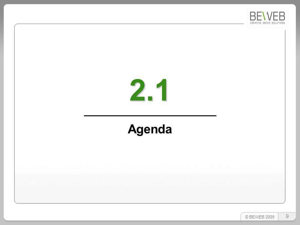 © BEWEB 2009 2.1 Agenda 9