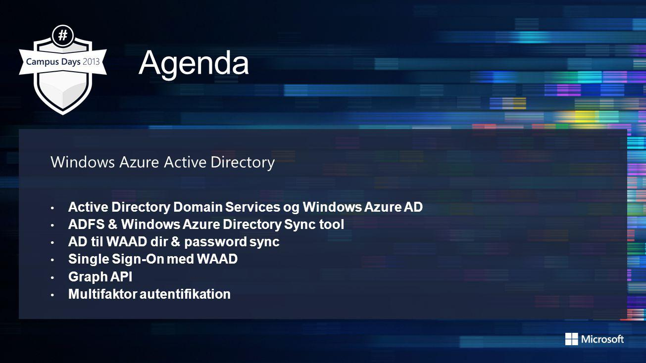 Windows Azure Active Directory Active Directory Domain Services og Windows Azure AD ADFS & Windows Azure Directory Sync tool AD til WAAD dir & passwor