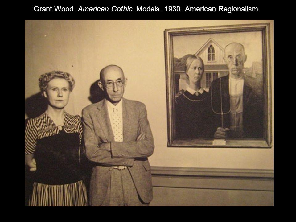 Grant Wood. American Gothic. Models. 1930. American Regionalism.