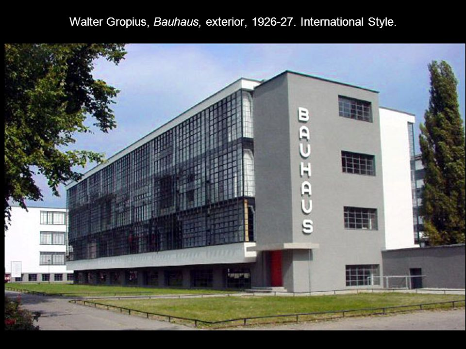 Walter Gropius, Bauhaus, exterior, 1926-27. International Style.