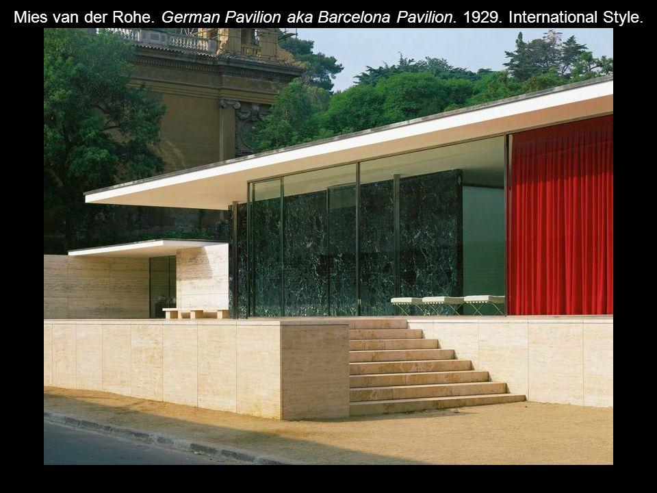 Mies van der Rohe. German Pavilion aka Barcelona Pavilion. 1929. International Style.