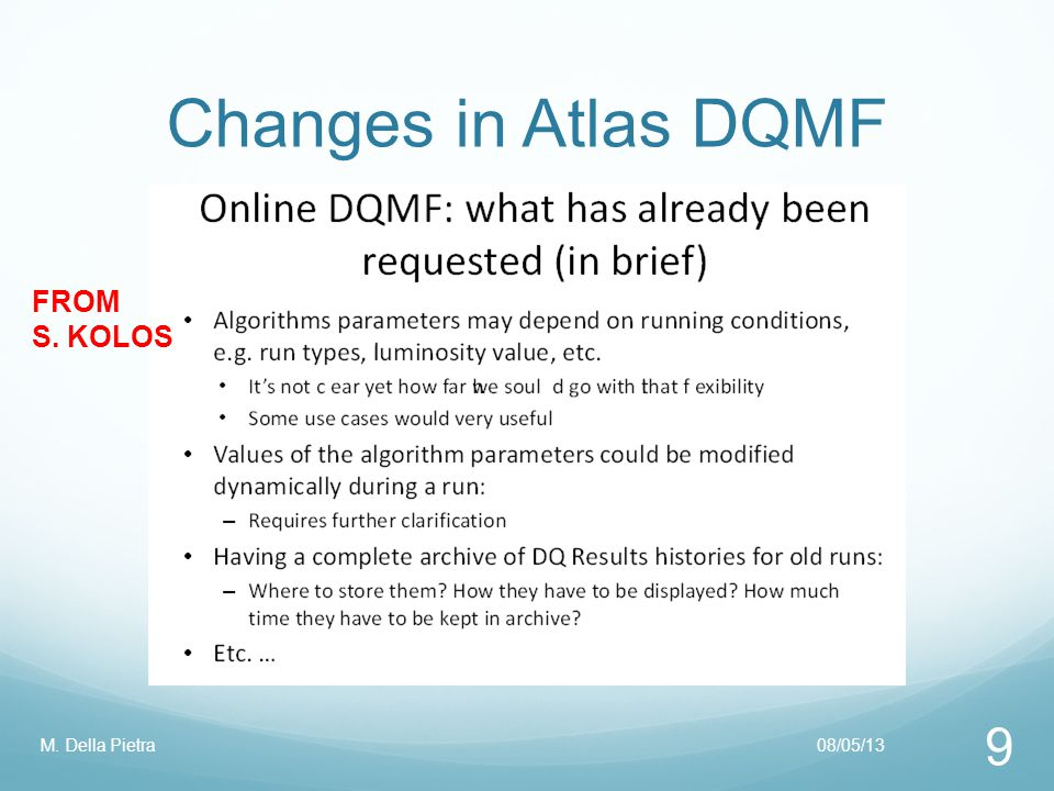 Changes in Atlas DQMF 08/05/13M. Della Pietra 10 FROM S. KOLOS