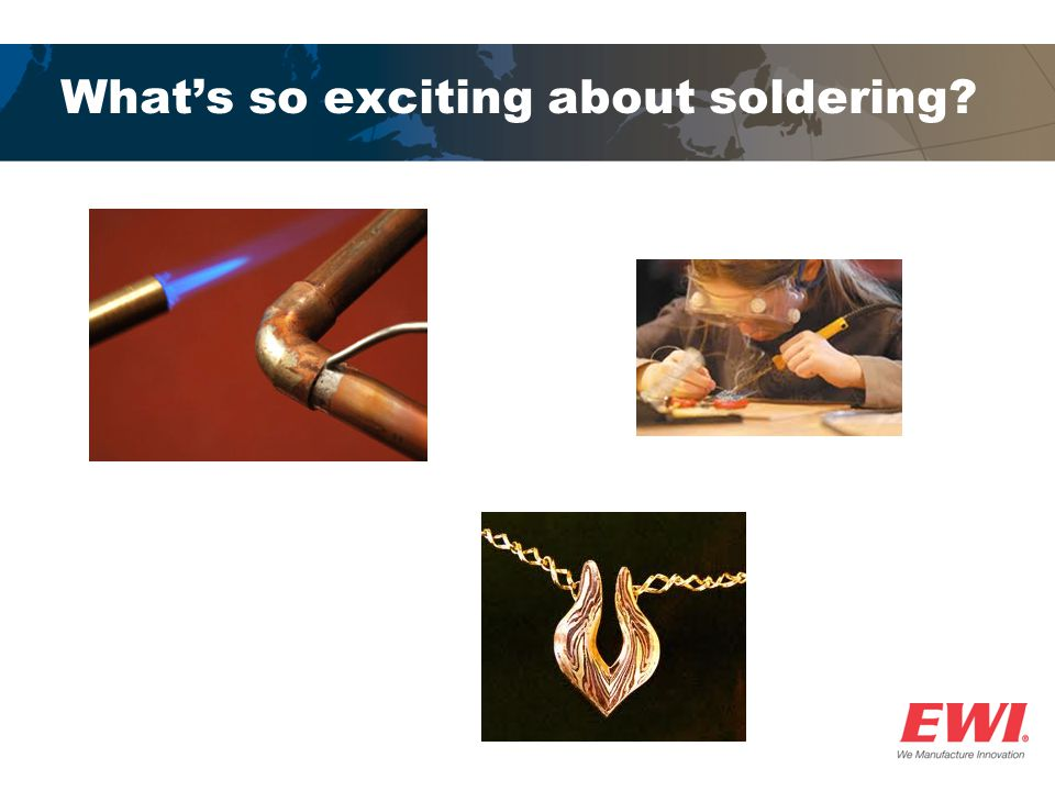What's so exciting about soldering?