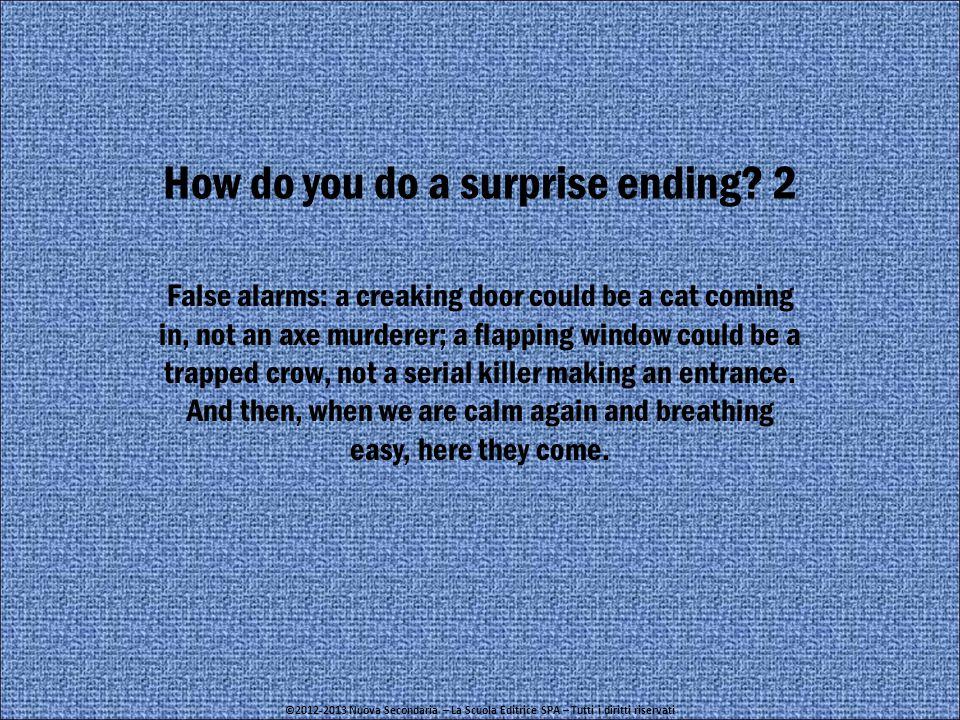 How do you do a surprise ending.