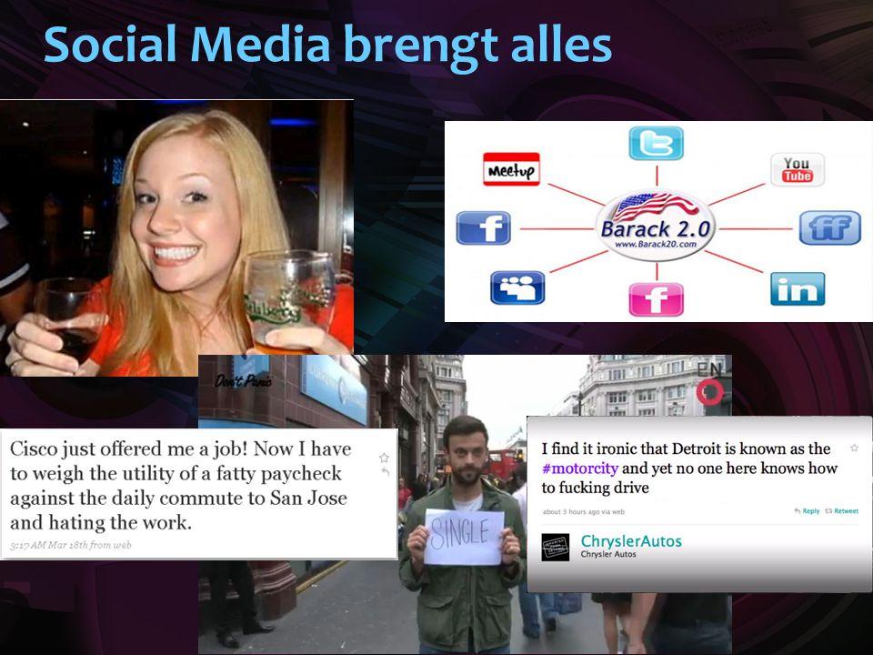 Social Media brengt alles