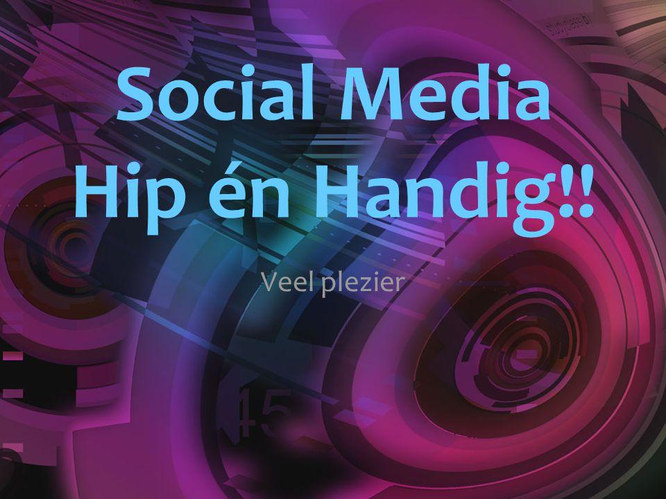 Social Media Hip én Handig!! Veel plezier