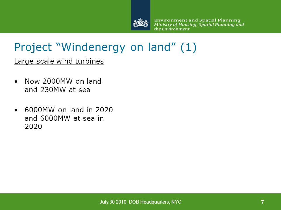"""July 30 2010, DOB Headquarters, NYC 7 Project """"Windenergy on land"""" (1) Large scale wind turbines Now 2000MW on land and 230MW at sea 6000MW on land in"""