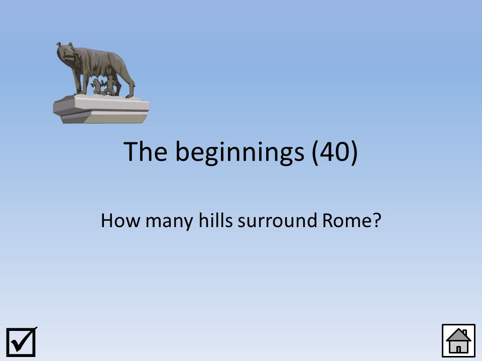 The beginnings (20) Who founded Rome 