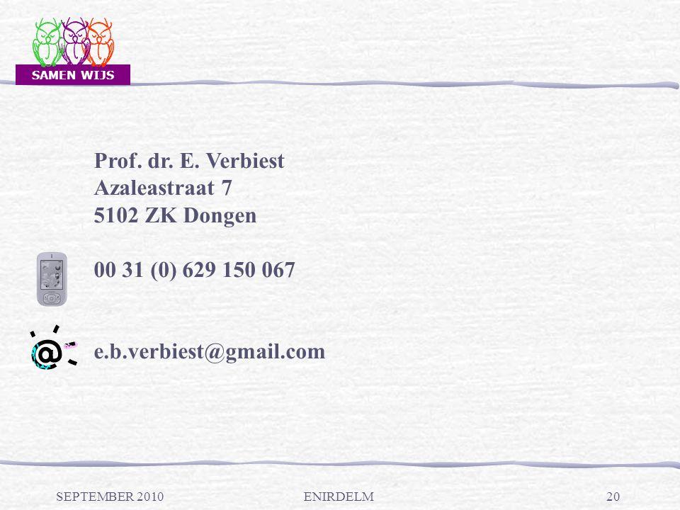 SAMEN WIJS SEPTEMBER 2010ENIRDELM20 Prof. dr. E.