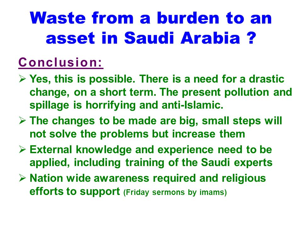 Waste from a burden to an asset in Saudi Arabia . Conclusion:  Yes, this is possible.