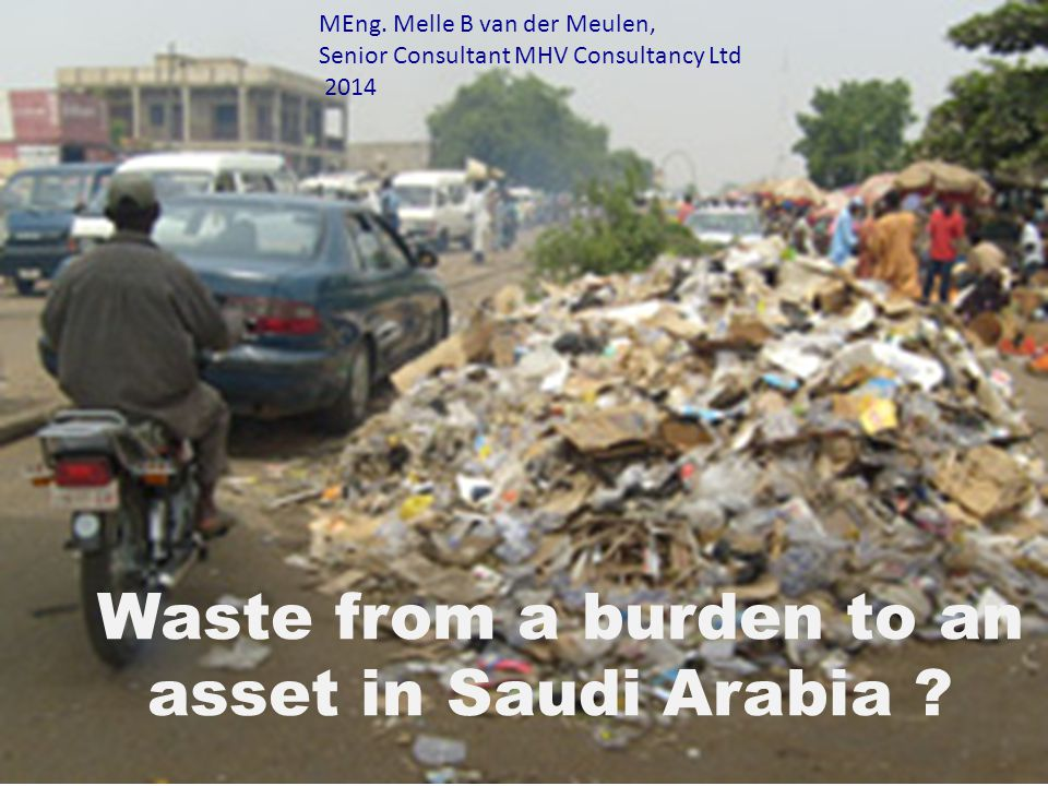 Waste from a burden to an asset in Saudi Arabia . MEng.