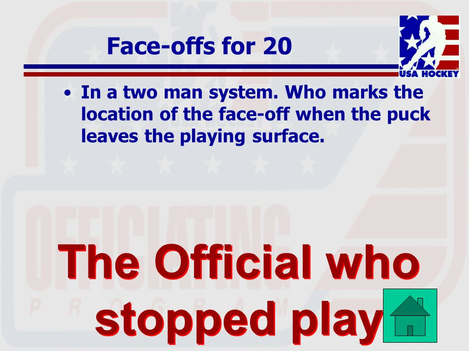Face-offs for 20 In a two man system.