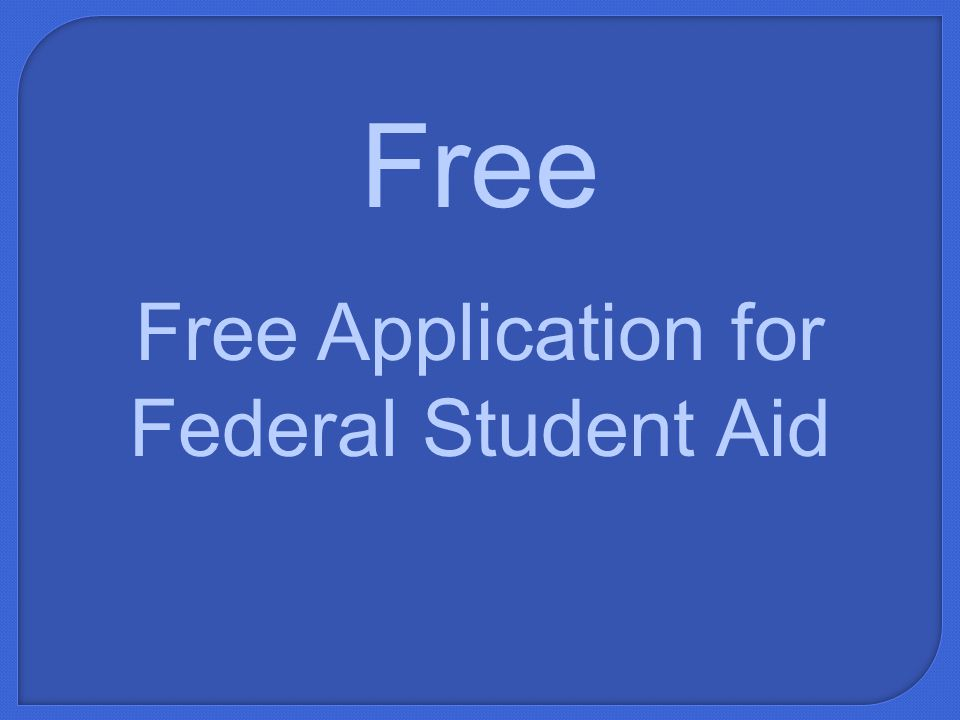 FAFSA What does the first F in FAFSA stand for