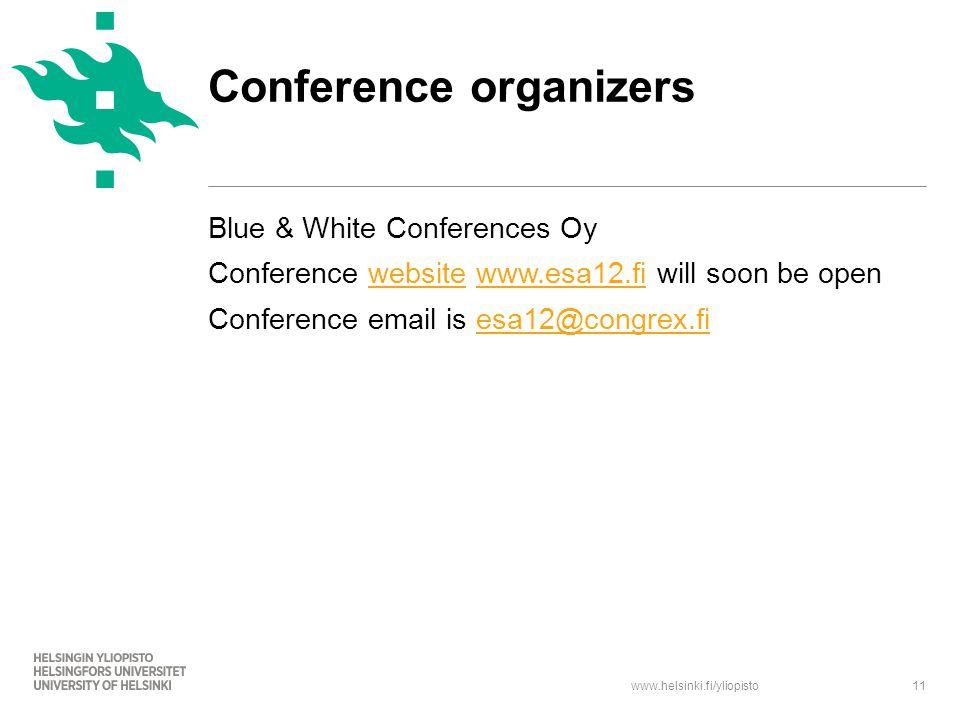 www.helsinki.fi/yliopisto Blue & White Conferences Oy Conference website www.esa12.fi will soon be openwebsitewww.esa12.fi Conference email is esa12@congrex.fiesa12@congrex.fi 11 Conference organizers