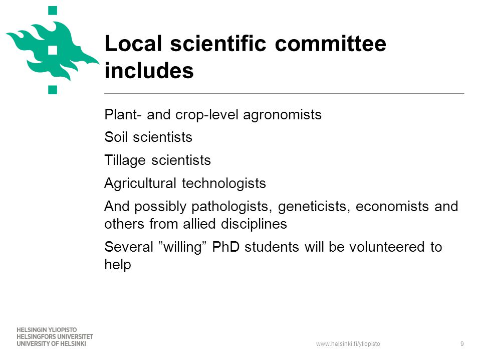 www.helsinki.fi/yliopisto Plant- and crop-level agronomists Soil scientists Tillage scientists Agricultural technologists And possibly pathologists, g
