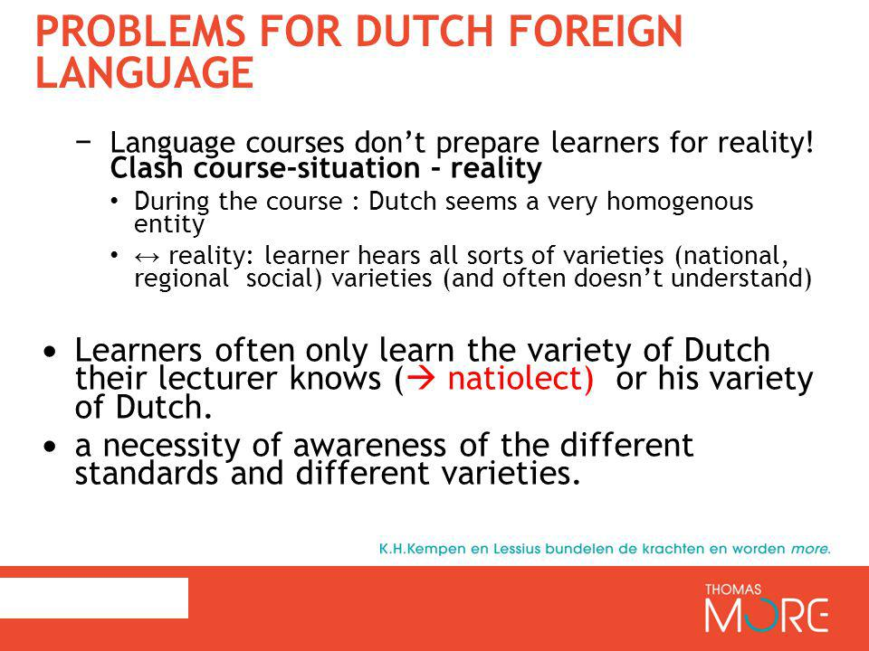 PROBLEMS FOR DUTCH FOREIGN LANGUAGE − Language courses don't prepare learners for reality.