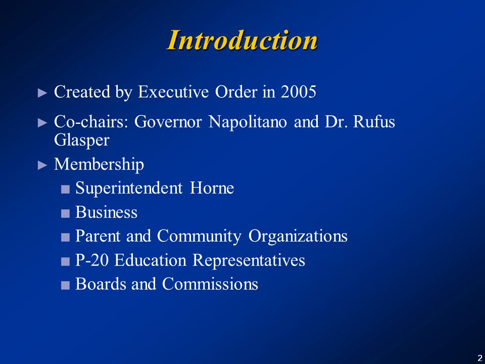 22 Introduction ► Created by Executive Order in 2005 ► Co-chairs: Governor Napolitano and Dr.