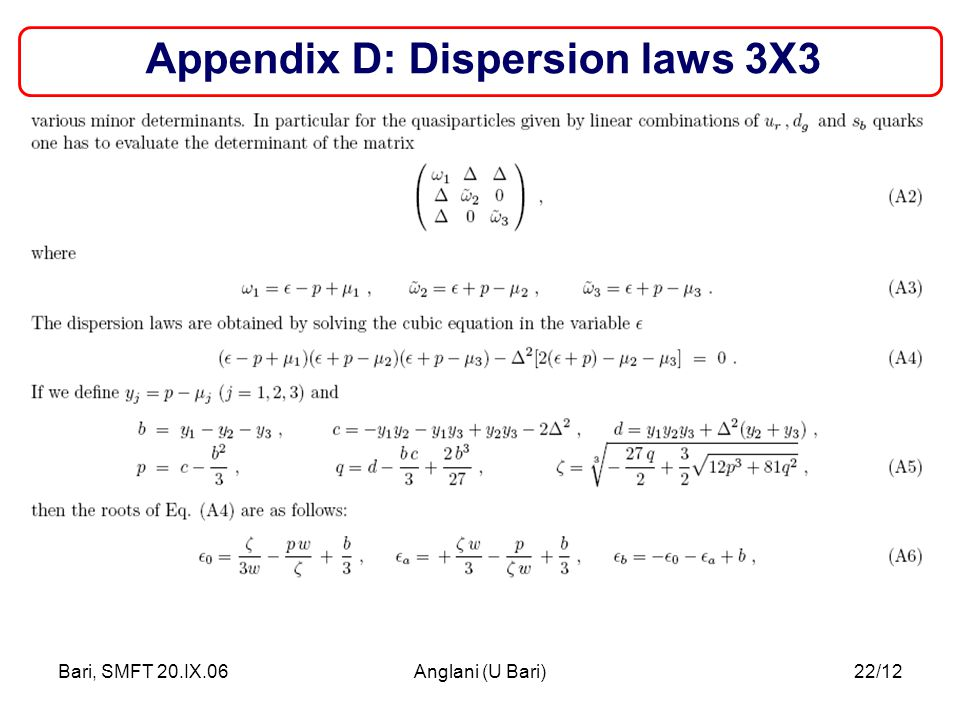 Bari, SMFT 20.IX.06Anglani (U Bari)22/12 Appendix D: Dispersion laws 3X3