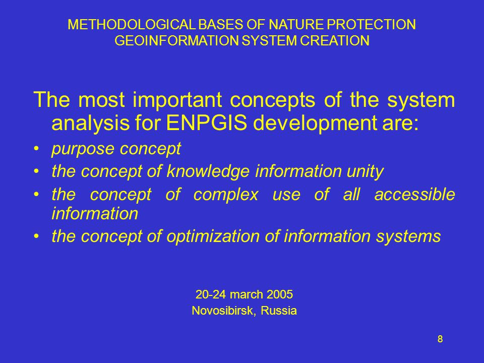 9 The major tasks at ENPGIS creation are: definition of the purpose choice of methods of research objects studying development of the necessary system structure filling of the system with concrete contents 20-24 march 2005 Novosibirsk, Russia METHODOLOGICAL BASES OF NATURE PROTECTION GEOINFORMATION SYSTEM CREATION