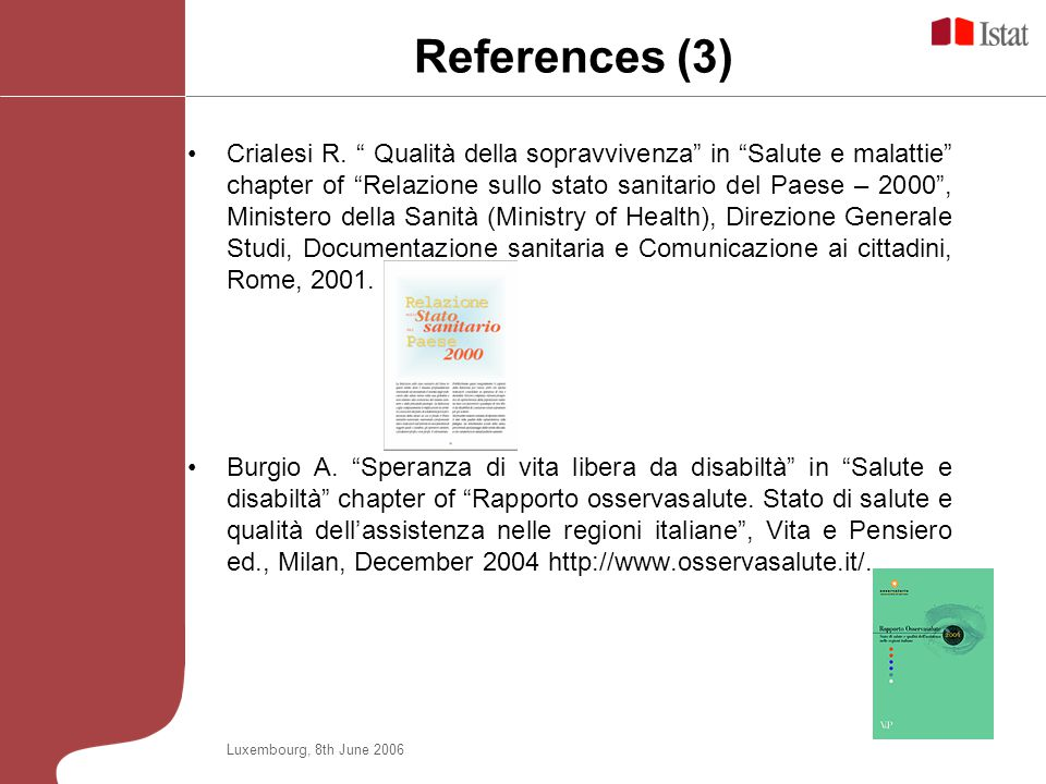 Luxembourg, 8th June 2006 References (3) Crialesi R.