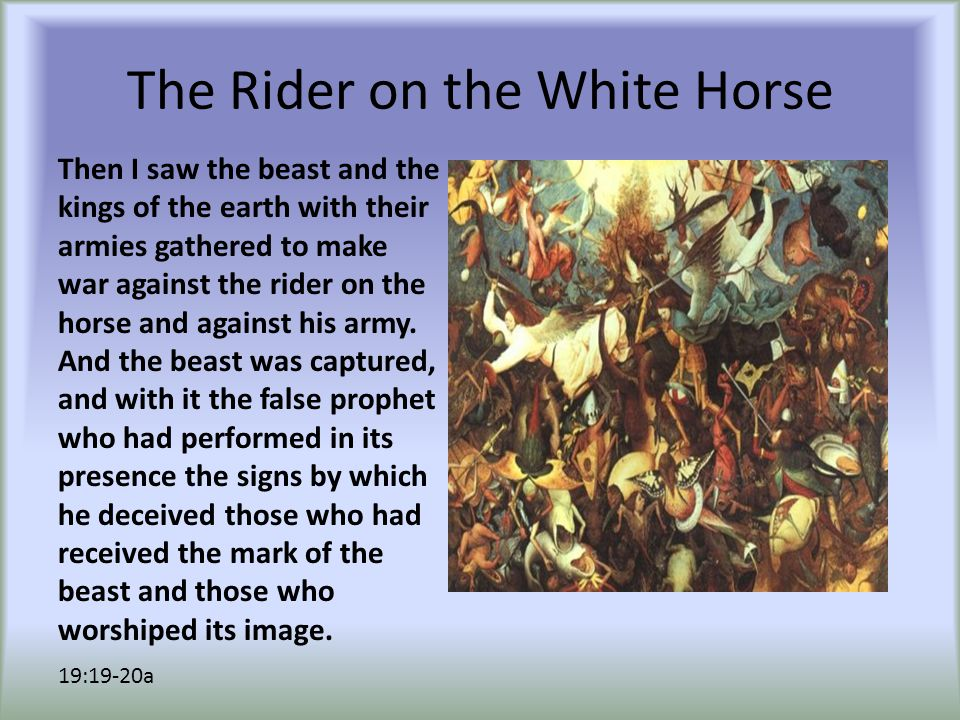The Rider on the White Horse These two were thrown alive into the lake of fire that burns with sulfur.