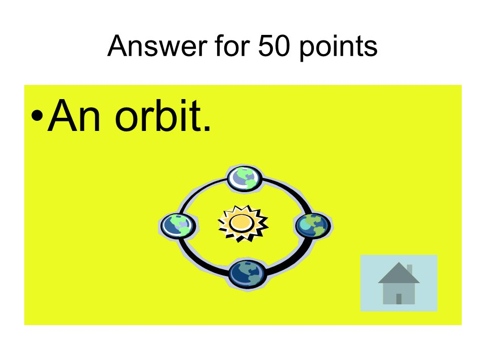 50 points What is the certain path that the moon takes around the earth called?