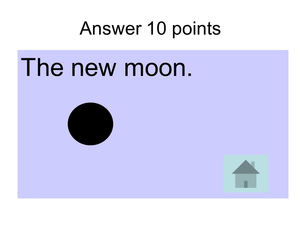 10 points When the moon is between the sun and the earth, from earth we see which moon phase?