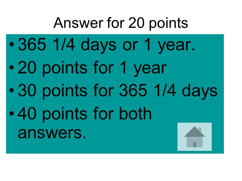 20 points How long does it take Earth to make one revolution around the sun?