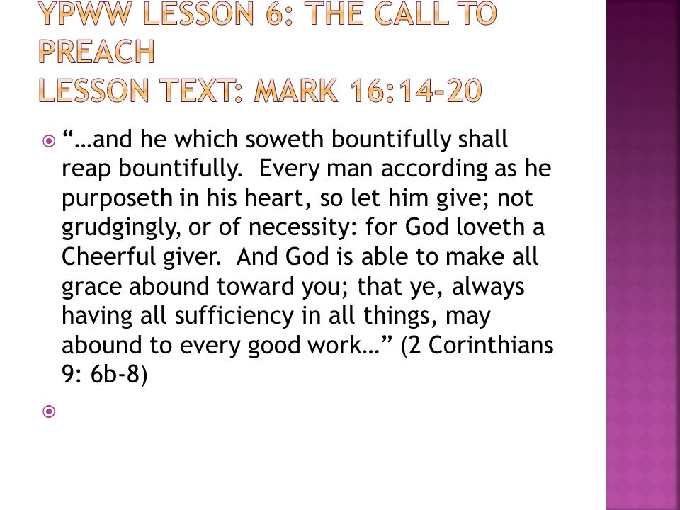  …and he which soweth bountifully shall reap bountifully.