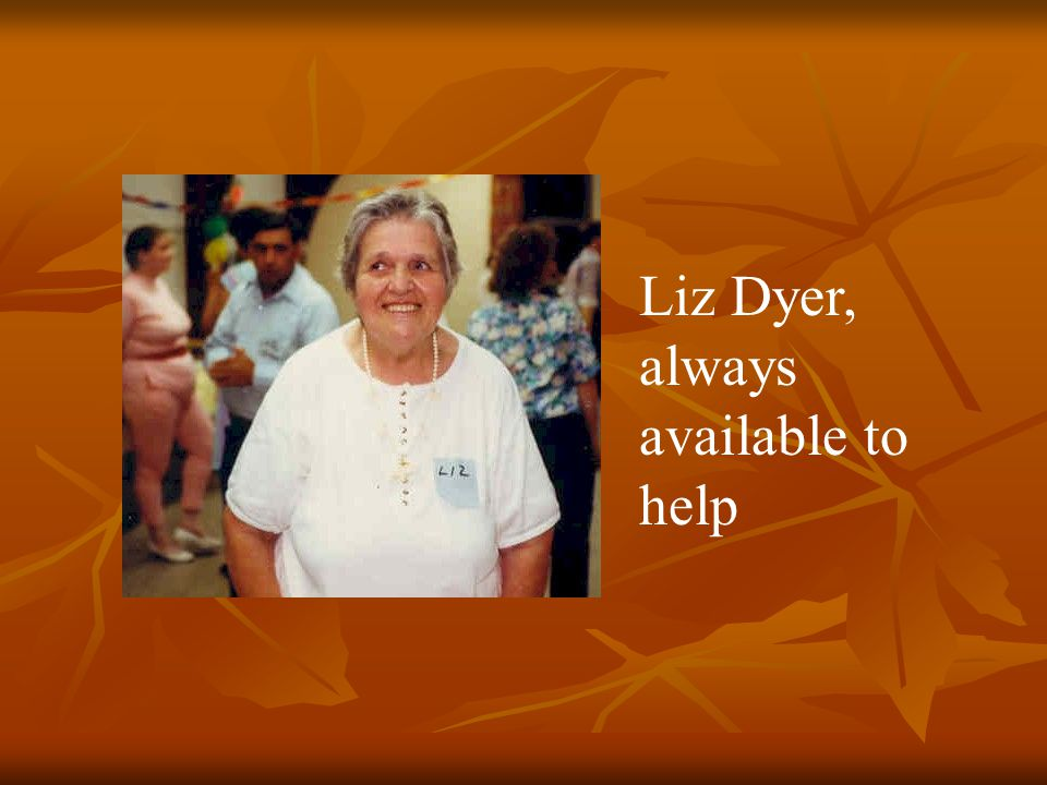 Liz Dyer, always available to help