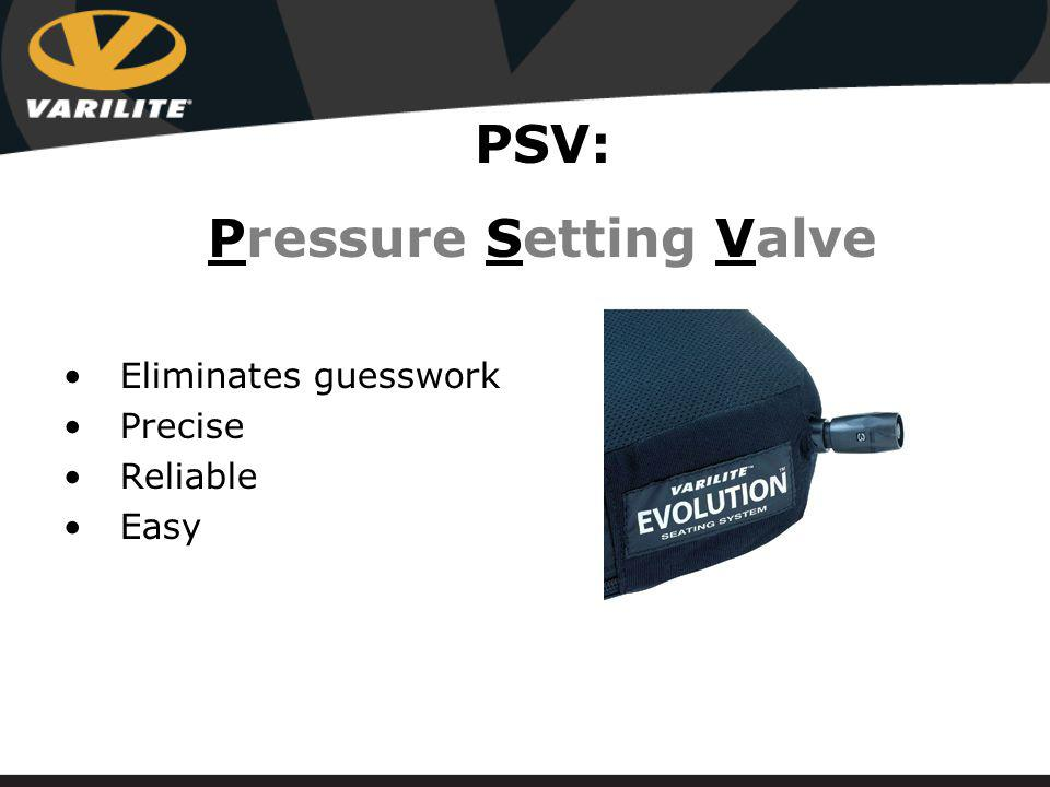 Eliminates guesswork Precise Reliable Easy PSV: Pressure Setting Valve