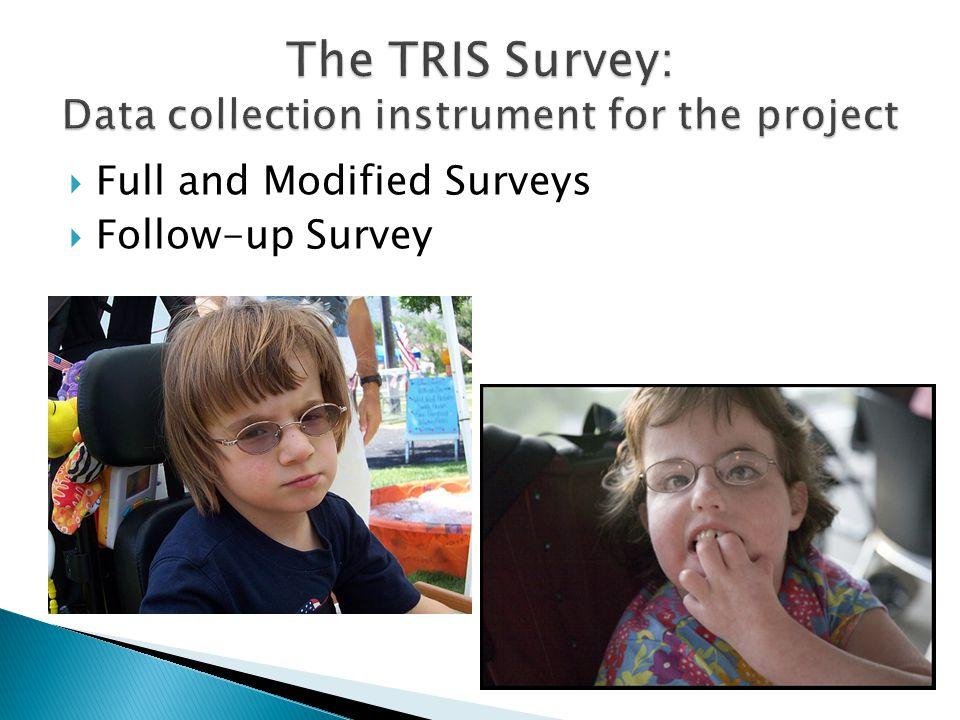  Full and Modified Surveys  Follow-up Survey