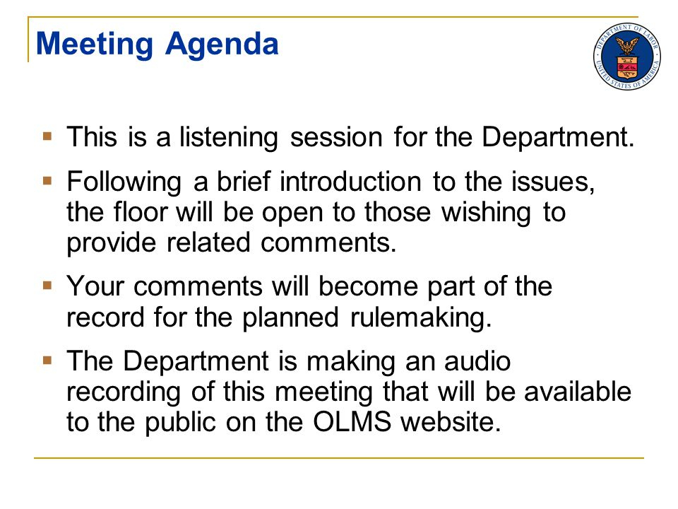 Meeting Agenda  This is a listening session for the Department.