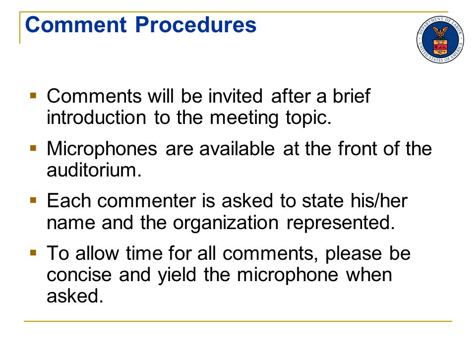 Comment Procedures  Comments will be invited after a brief introduction to the meeting topic.