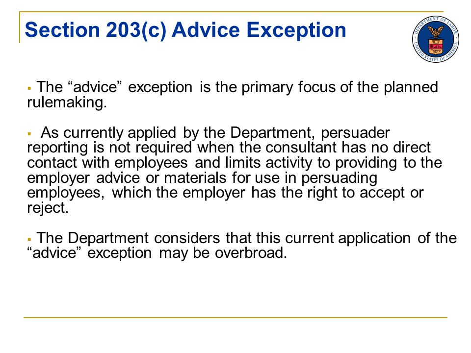  The advice exception is the primary focus of the planned rulemaking.