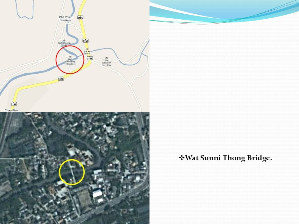  Wat Sunni Thong Bridge.