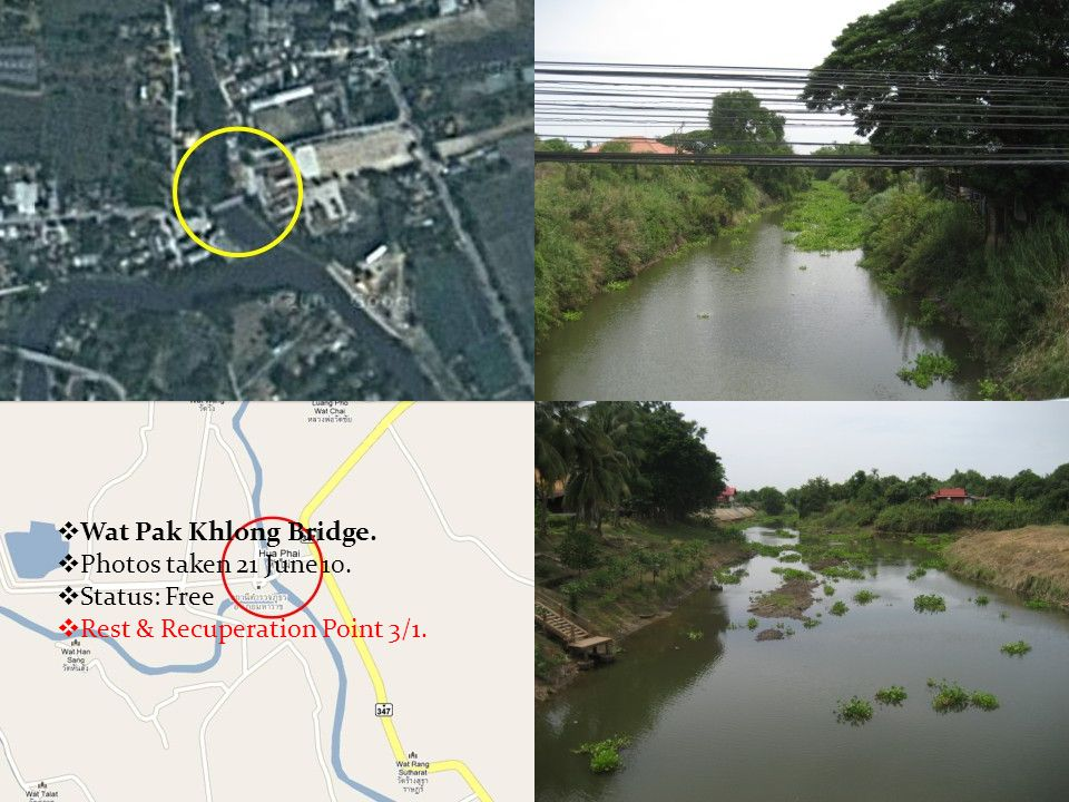  Wat Pak Khlong Bridge.  Photos taken 21 June 10.  Status: Free  Rest & Recuperation Point 3/1.
