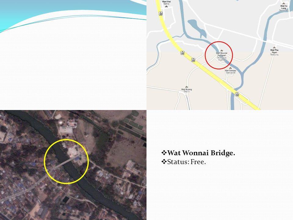  Wat Wonnai Bridge.  Status: Free.