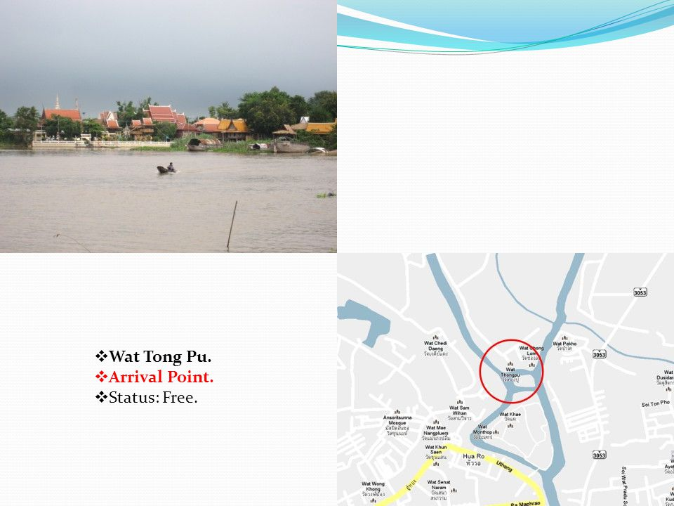  Wat Tong Pu.  Arrival Point.  Status: Free.