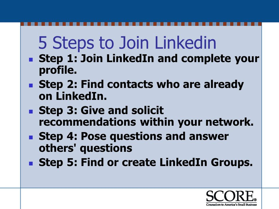 5 Steps to Join Linkedin Step 1: Join LinkedIn and complete your profile.