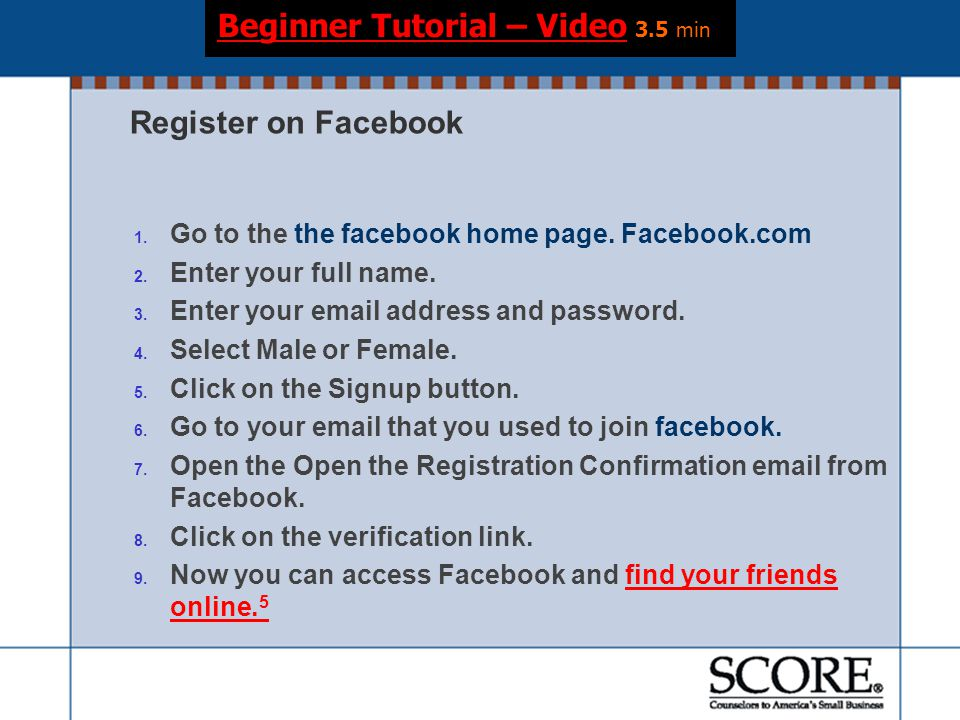 Register on Facebook 1. Go to the the facebook home page.