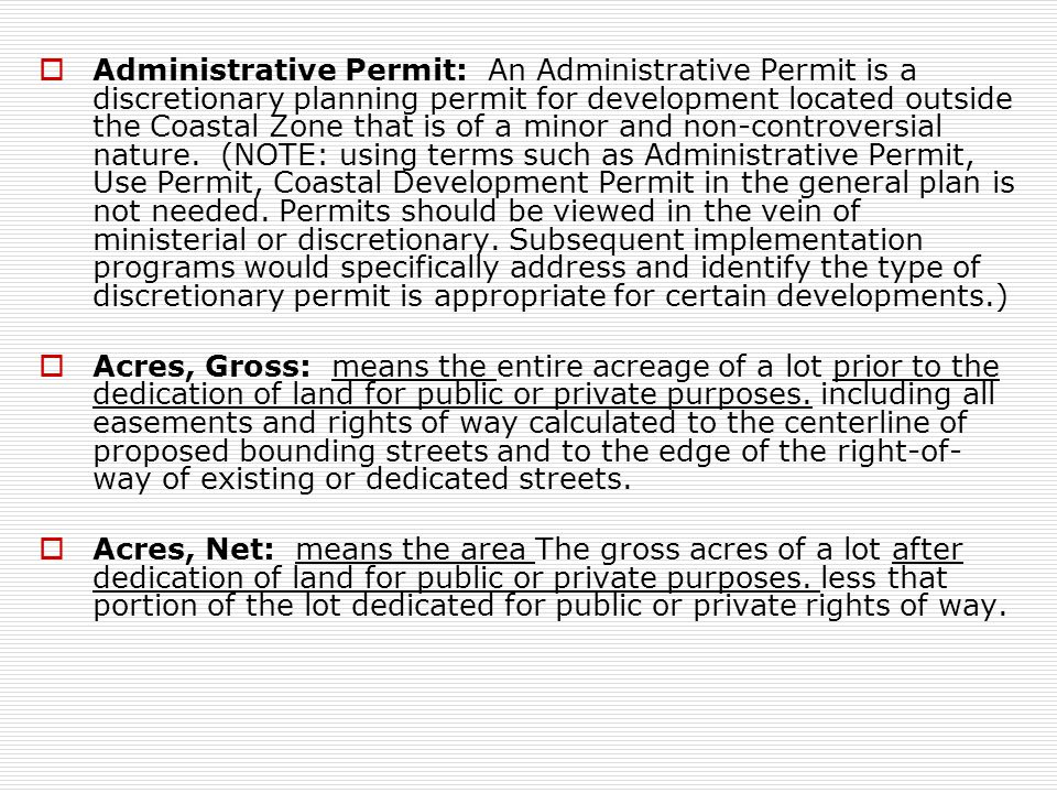  Administrative Permit: An Administrative Permit is a discretionary planning permit for development located outside the Coastal Zone that is of a minor and non-controversial nature.