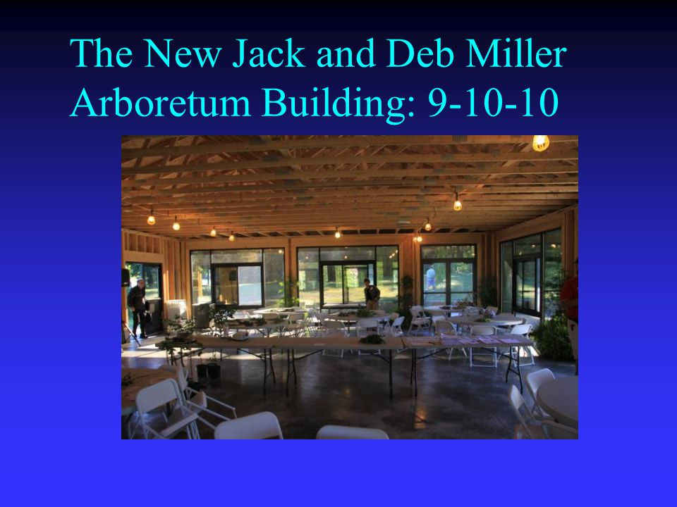 The New Jack and Deb Miller Arboretum Building: 9-10-10